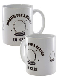 Looking For A Reason To Care White Mug