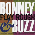 Bonney & Buzz - Play Rough CD