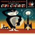 Frankie &amp; The Pool Boys - The Adventures Of Cap&#039;n Coconuts CD