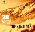 The Kanaloas - Surf A Go Go! CD