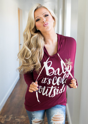 Baby It's Cold Outside Hoodie Burgundy CLEARANCE