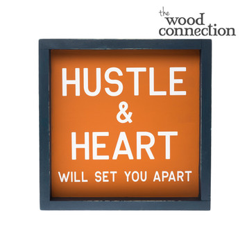 Hustle & Heart Box Sign