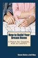 How to Build Your Dream Home: Couples, Kids & Comfort