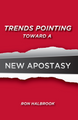 Trends Pointing Toward a New Apostasy