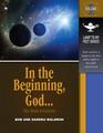 In the Beginning, God … (Genesis)