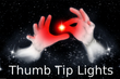 Best Seller - Thumb Tip Lights - Light of the World - Holy Spirit - Dancing light at your fingertips