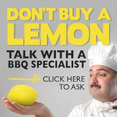 Contact us  to chat about your BBQ questions
