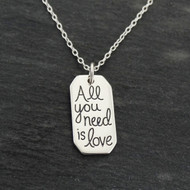 "Engraved ""All You Need Is Love"" Necklace - 925 Sterling Silver"
