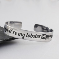 You're My Lobster Cuff Bracelet - Stainless Steel Cuff - Friends Jewelry