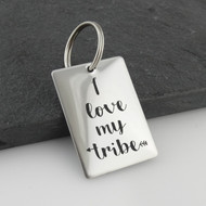 I love my tribe key chain