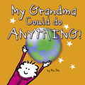 My Grandma Could Do Anything! Book
