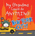 My Grandma Could Do Anything in New York City! Book