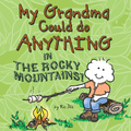 My Grandma Could Do Anything in The Rocky Mountains! Book