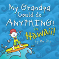 My Grandpa Could Do ANYTHING in Hawaii! Book