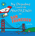 My Grandma Could do Anything in San Francisco