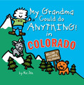 My Grandma Could do Anything in Colorado