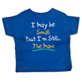 I may be small but I'm still The Man! - Baby & Toddler Tee