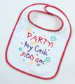 Party! My Crib, 3:00 a.m. - Baby Bib