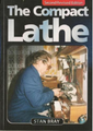 THE COMPACT LATHE second ed by Stan Bray 185pages