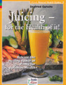 Juicing - For the Health of It!