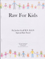 Jackie Graff's Raw Recipe Booklet - Raw for Kids