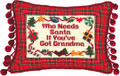 """WHO NEEDS SANTA IF YOU'VE GOT GRANDMA"" PILLOW - PETIT-POINT CHRISTMAS PILLOW"