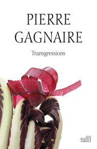 Pierre Gagnaire: Transgressions