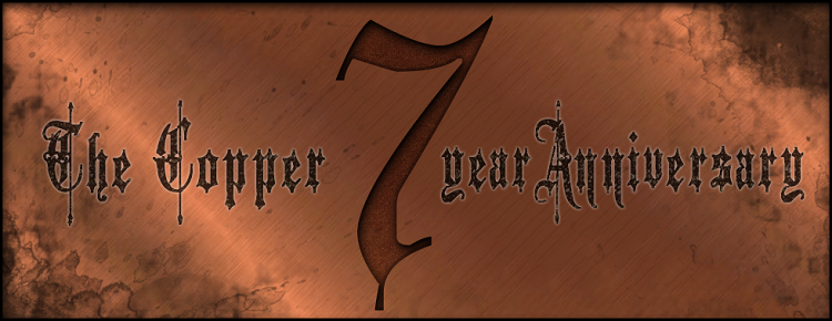 Copper - The 7 Year Anniversary