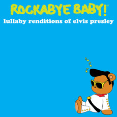 Lullaby Renditions of Elvis Presley from Rockabye Baby