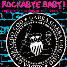 Lullaby Renditions of the Ramones from Rockabye Baby