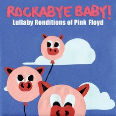 Lullaby Renditions of Pink Floyd from Rockabye Baby