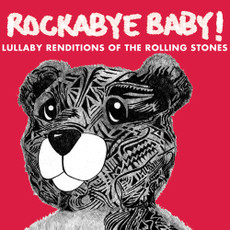 Lullaby Renditions of the Rolling Stones from Rockabye Baby