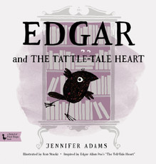 Edgar and the Tattle Tale Heart by Jennifer Adams
