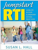 Jumpstart RTI: Using RTI In Your Elementary School Right Now