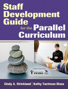 Staff Development Guide for the Parallel Curriculum