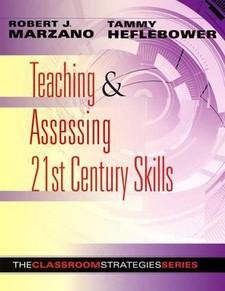 Teaching & Assessing 21st Century Skills: