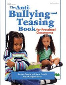 The Anti-Bullying and Teasing Book For Preschooler Classrooms