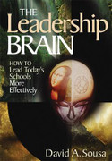 The Leadership Brain: How to Lead Today's Schools More Effectively