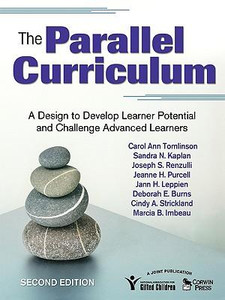 The Parallel Curriculum: A Design to Develop Learner Potential