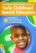 The Program Administrator's Guide to Early Childhood Special Education