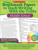 Using Benchmark Papers to Teach Writing With the Traits: Middle School