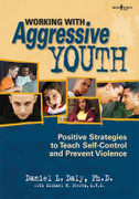 Working With Aggressive Youth: Positive Strategies