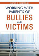 Working With Parents of Bullies and Victims