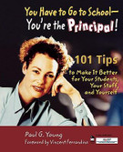 You Have to Go to School - You're the Principal!