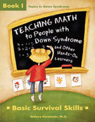Teaching Math to People with Down Syndrome and Other Hands-On Learners, Book 1