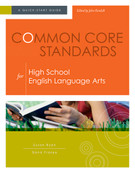 Common Core Standards for the High School English Language Arts: