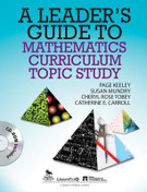 A Leader's Guide to Mathematics: Curriculum Topic Study