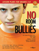 No Room for Bullies, Lesson Plans for Grades 5-8
