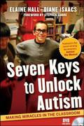 Seven Keys to Unlock Autism: