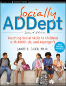 Socially ADDept: Teaching Social Skills to Children with ADHD, LD, and Asperger's (Revised Edition)